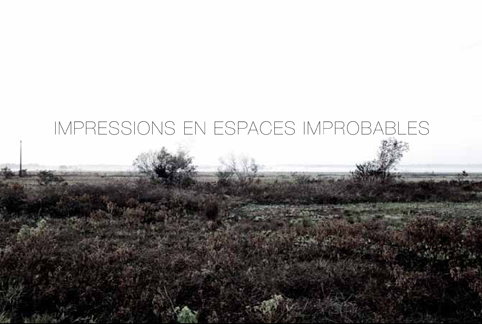 Impressions en Espaces Improbables © Photo Mirto Linguet