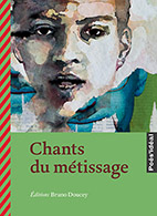Chants du métissage, éditions Bruno Doucey