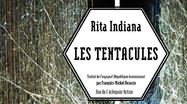 «Les tentacules» de l'auteure dominicaine Rita Indiana